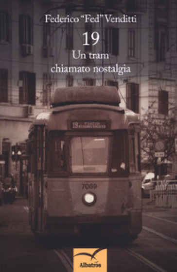 19. Un tram chiamato nostalgia - Federico Venditti |