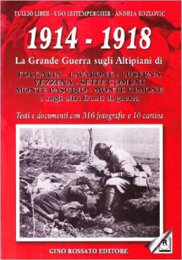 1914 1918 la grande guerra sugli altipiani di folgaria lavarone luserna vezzena sette - La finestra di fronte andrea guerra ...