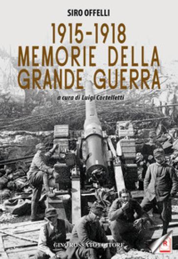 1915-1918. Memorie della Grande Guerra - Siro Offelli | Kritjur.org