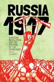 1917: Revolutionary Russia and the Dream of A New World