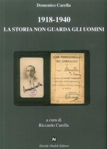 1918-1940 la storia non guarda gli uomini - Domenico Carella | Kritjur.org