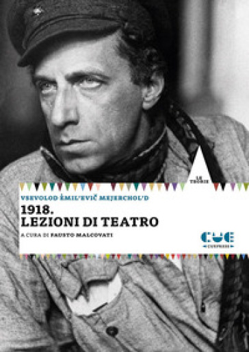 1918: lezioni di teatro - Vsevolod Mejerchol'd | Thecosgala.com