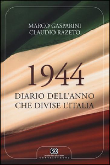 1944. Diario dell'anno che divise l'Italia - Marco Gasparini | Ericsfund.org