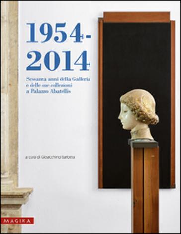 1954-2014. Sessanta anni della Galleria e delle sue collezioni a Palazzo Abatellis - G. Barbera | Thecosgala.com