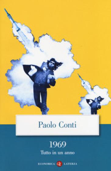 1969. Tutto in un anno - Paolo Conti | Kritjur.org