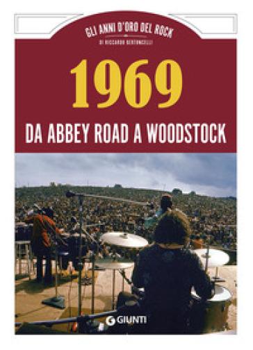 1969 da Abbey Road a Woodstock - R. Bertoncelli | Rochesterscifianimecon.com
