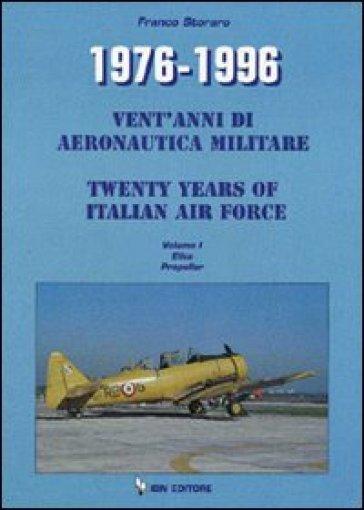 1976-1996. Vent'anni di aeronautica militare-Twenty years of italian air force. 1.Elica Propeller - Franco Storaro | Kritjur.org