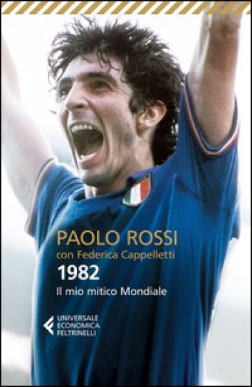 1982. Il mio mitico mondiale - Paolo Rossi | Thecosgala.com