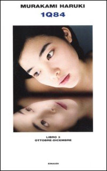 1Q84. Libro 3. Ottobre--dicembre - Haruki Murakami |