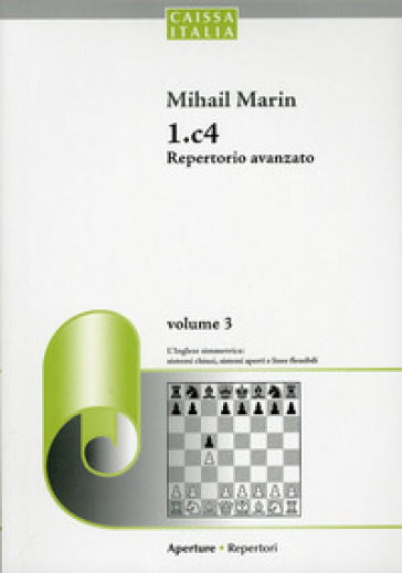 1.c4 Repertorio avanzato. 3. - Mihail Marin |