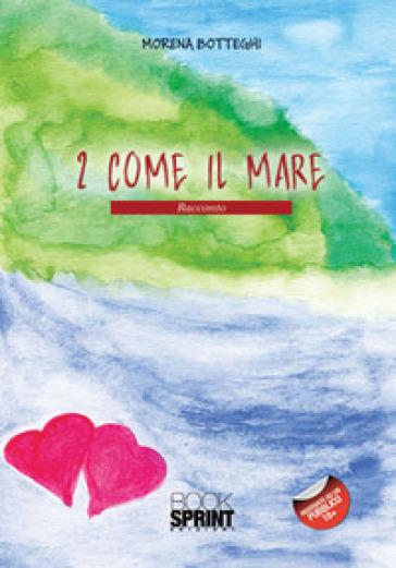 2 come il mare - Morena Botteghi |
