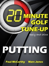20 Minute Golf Tune-Up: Putting