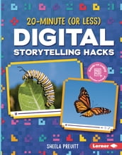 20-Minute (Or Less) Digital Storytelling Hacks
