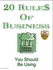 20 Rules Of Business (You Should Be Using)