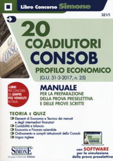 20 coadiutori Consob. Profilo economico. Teoria e quiz. Con aggiornamento online