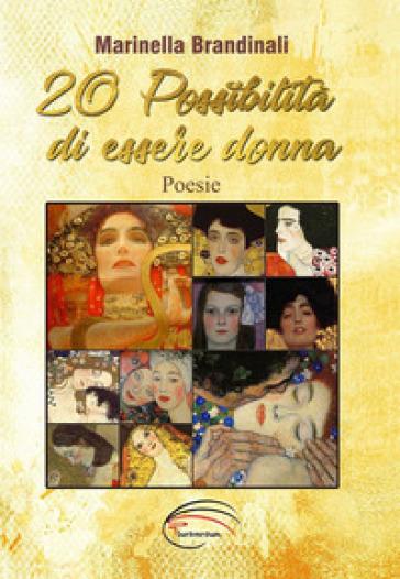 20 possibilità di essere donna - Marinella Brandinali | Jonathanterrington.com