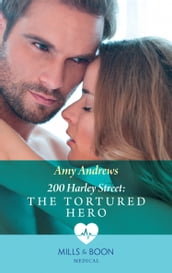 200 Harley Street: The Tortured Hero (Mills & Boon Medical) (200 Harley Street, Book 8)