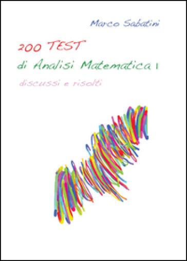 200 TEST di analisi matematica 1 - Marco Sabatini pdf epub