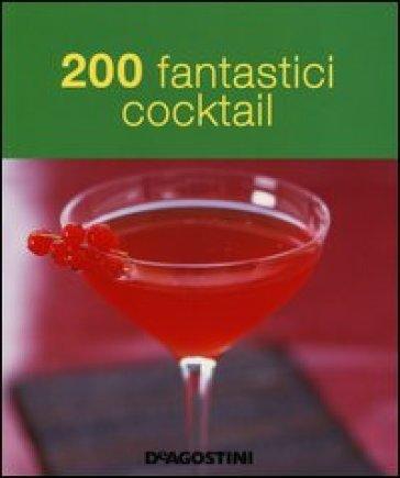 200 fantastici cocktails - T. Iannini |