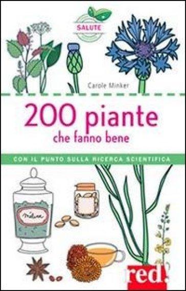 200 piante che fanno bene - Carole Minker | Jonathanterrington.com