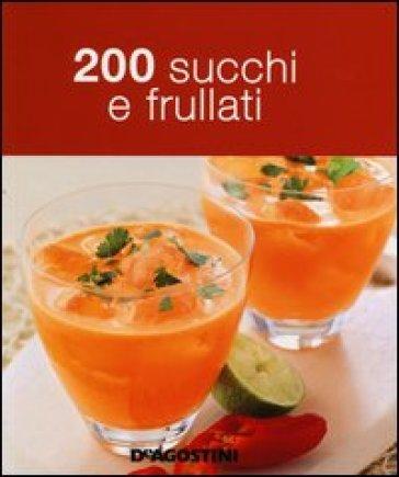 200 succhi e frullati - M. B. Piccioli | Rochesterscifianimecon.com