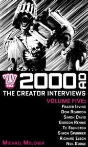 2000 AD: The Creator Interviews Volume Five