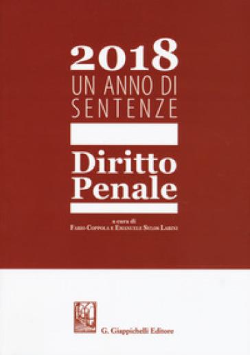 2018. Un anno di sentenze. Diritto penale - F. Coppola   Rochesterscifianimecon.com