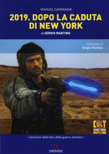 2019. Dopo la caduta di New York di Sergio Martino - Manuel Cavenaghi   Rochesterscifianimecon.com