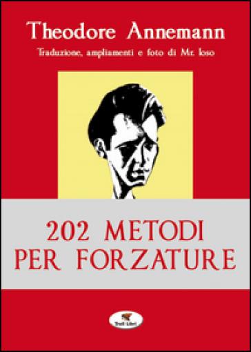 202 metodi per forzature - Theodore Annemann  