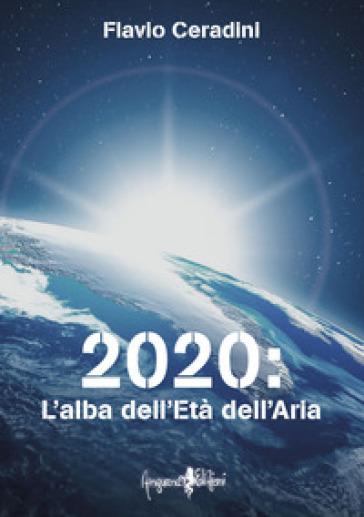2020: l'alba dell'età dell'aria - Flavio Ceradini   Thecosgala.com