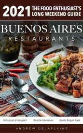 2021 Buenos Aires Restaurants - The Food Enthusiast s Long Weekend Guide