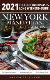 2021 New York / Manhattan Restaurants - The Food Enthusiast s Long Weekend Guide