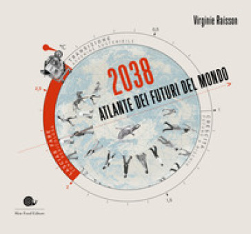 2038. Atlante dei futuri del mondo - Virginie Raisson | Thecosgala.com