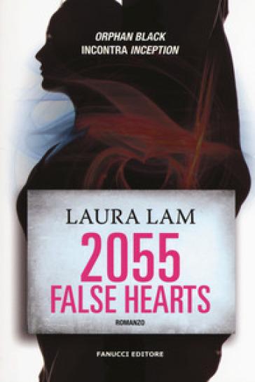 2055: false hearts - Laura Lam |