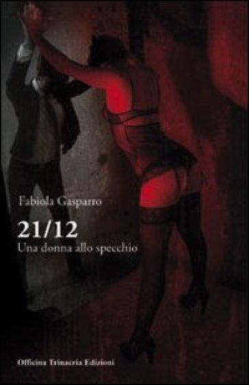 21 12 una donna allo specchio - Fabiola Gasparro pdf epub