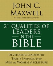 21 Qualities of Leaders in the Bible