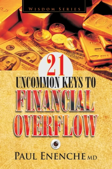 21 Uncommon Keys To Financial Overflow
