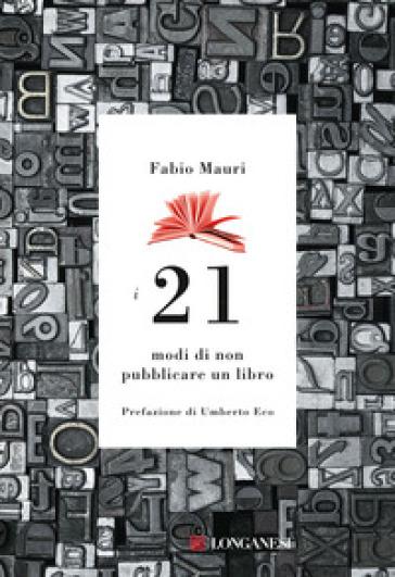 I 21 modi di non pubblicare un libro - Fabio Mauri | Thecosgala.com
