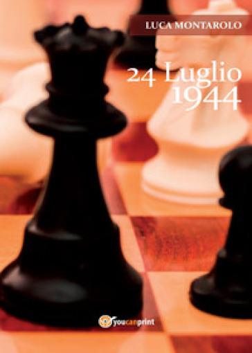 24 luglio 1944 - Luca Montarolo pdf epub