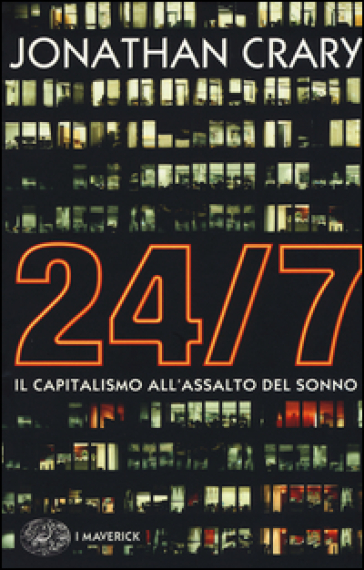 24/7. Il capitalismo all'assalto del sonno - Jonathan Crary | Jonathanterrington.com