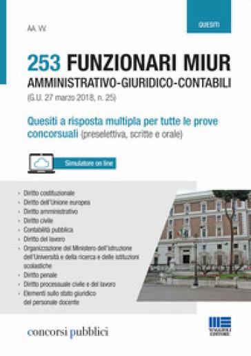 253 funzionari amministrativo-giuridico-contabili MIUR (G.U. 27 marzo 2018, n. 25). Quesiti a risposta multipla per tutte le prove concorsuali (preselettiva, scritte e orale)