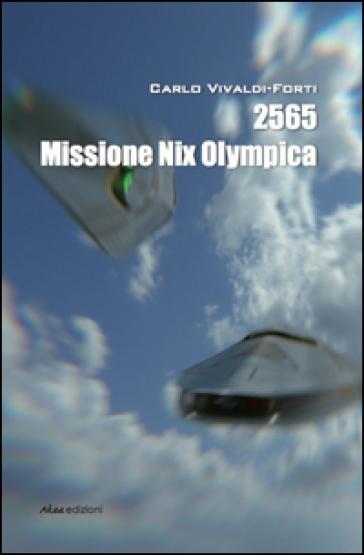 2565 Missione Nix Olympica - Carlo Vivaldi Forti  