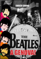 26 giugno 1965: The Beatles a Genova!