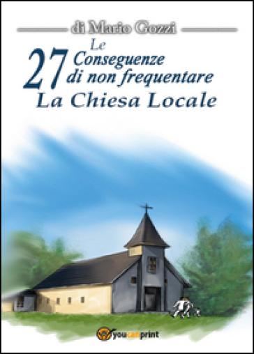 Le 27 conseguenze di non frequentare la chiesa locale - Mario Gozzi | Kritjur.org
