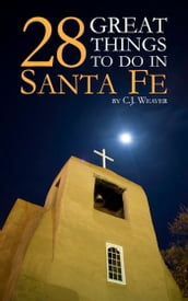 28 Great Things To Do In Santa Fe