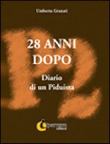 28 anni dopo. Diario di un piduista - Umberto Granati | Kritjur.org
