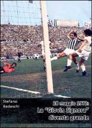 28 maggio 1972: la «Giovin Signora» diventa grande - Stefano Bedeschi |