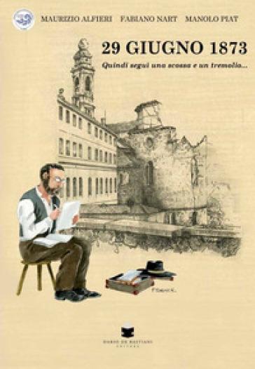 29 giugno 1873. Quindi seguì una scossa e un tremolio... - Maurizio Alfieri | Kritjur.org
