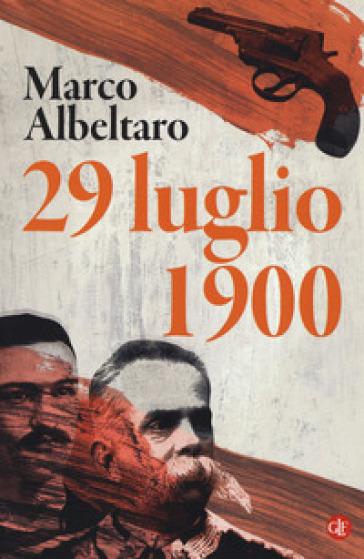 29 luglio 1900 - Marco Albertaro  