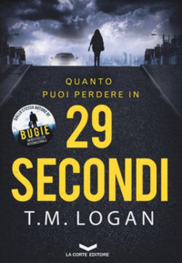 29 secondi - T. M. Logan |